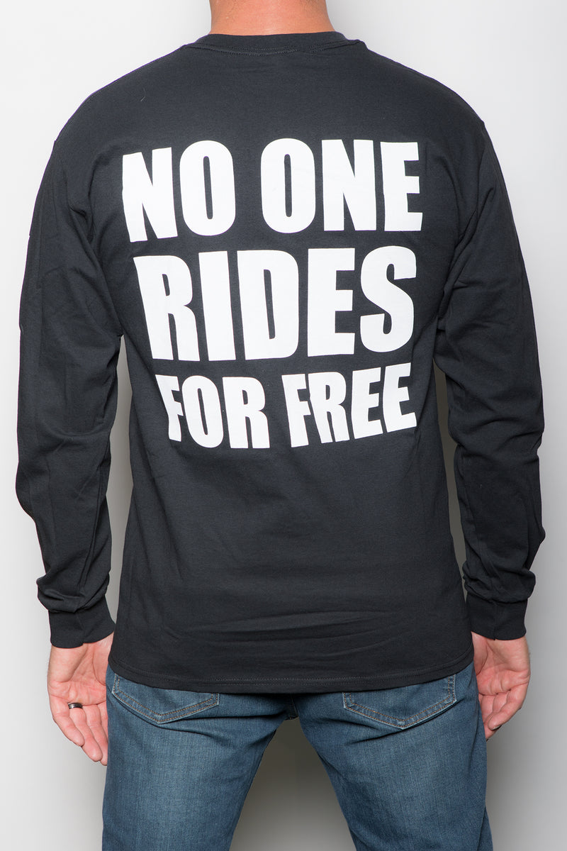 "Men's ""NO ONE RIDES FOR FREE"" Long Sleeve T-Shirt"