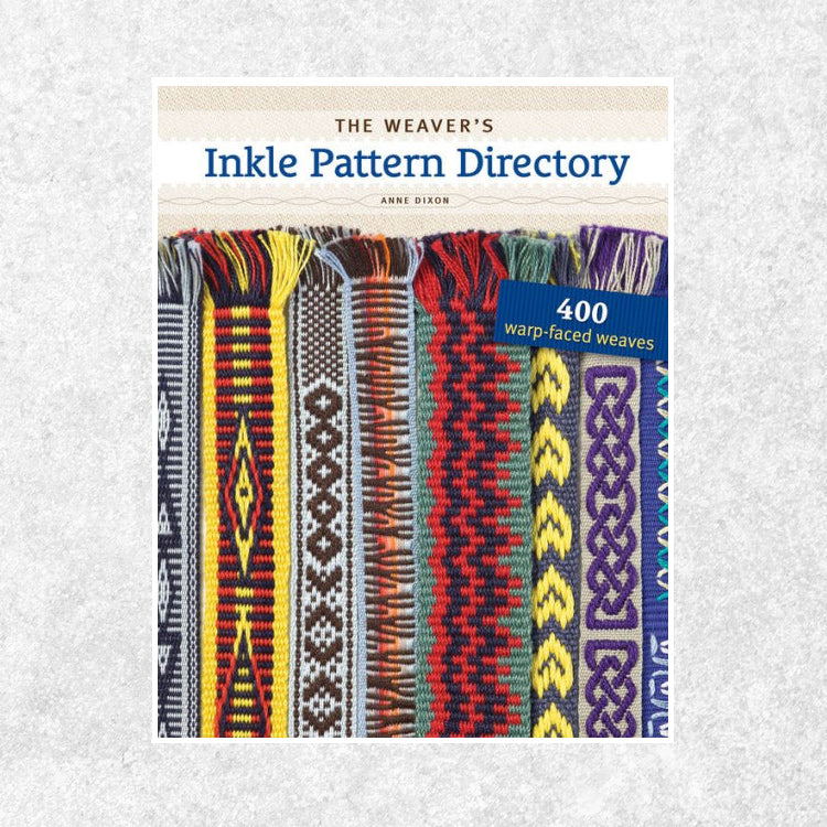 The Weaver's Inkle Pattern Directory by Anne Dixon for Weavers
