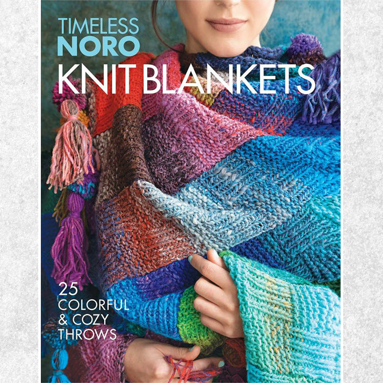 Timeless Noro Knit Blankets Book featuring 25 Colorful & Cozy Throw Blankets