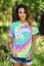 Blessed. Day. Ever. - tie dye