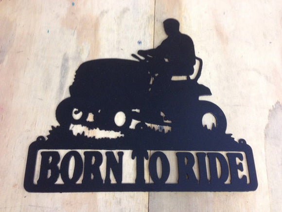 Born to ride lawn mower metal sign great for dads