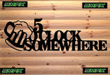 5 o clock some where metal sign bar sign man cave sign mancave