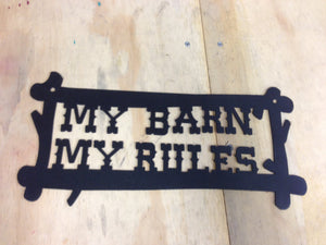 My barn my rules metal sign