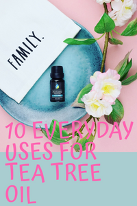10 Everyday Uses for Tea Tree Oil