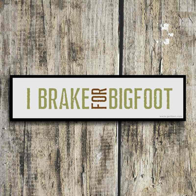 I brake for bigfoot bumper sticker by getlost.com