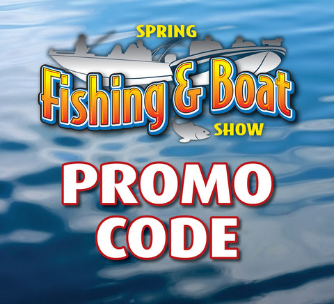 Spring Fishing & Boat Show Promo Code Admissions Savings