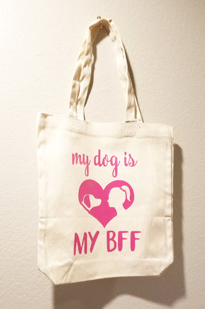 My Dog is My BFF - Pink Tote Bag