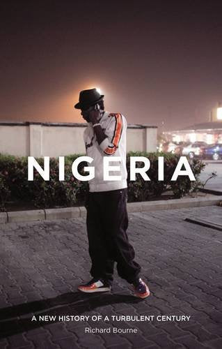Nigeria: A New History of a Turbulent Century - Richard Bourne