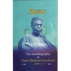 AWO – The Autobiography Of Chief Obafemi Awolowo