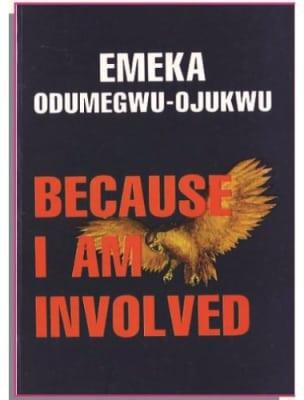 Because I Am Involved - Emeka Odumegwu-Ojukwu