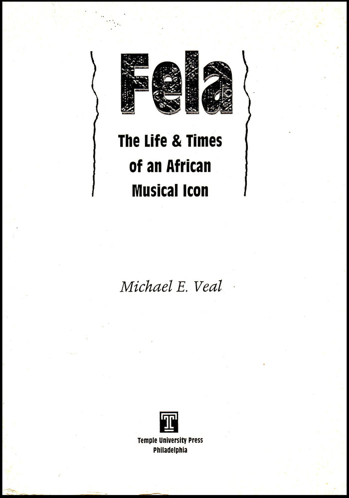 Fela : The Life and Times of an African Musical Icon by Michael E. Veal