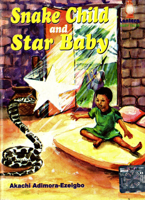 Snake Child and Star Baby - Akachi Adimora-Ezeigbo