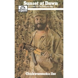 Sunset at Dawn A Novel of the Biafran War - Chukwuemeka Ike