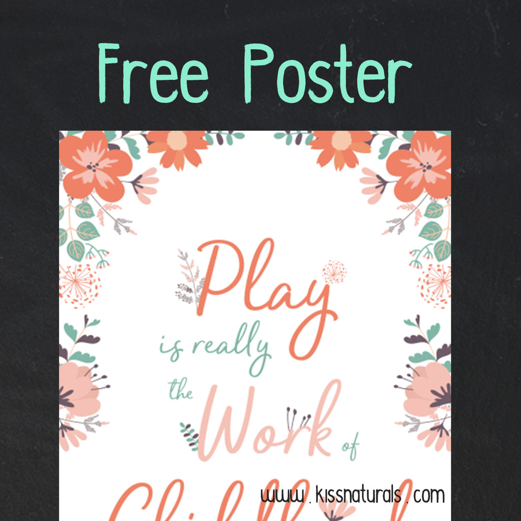 Play Is Really The Work of Childhood - FREE Poster