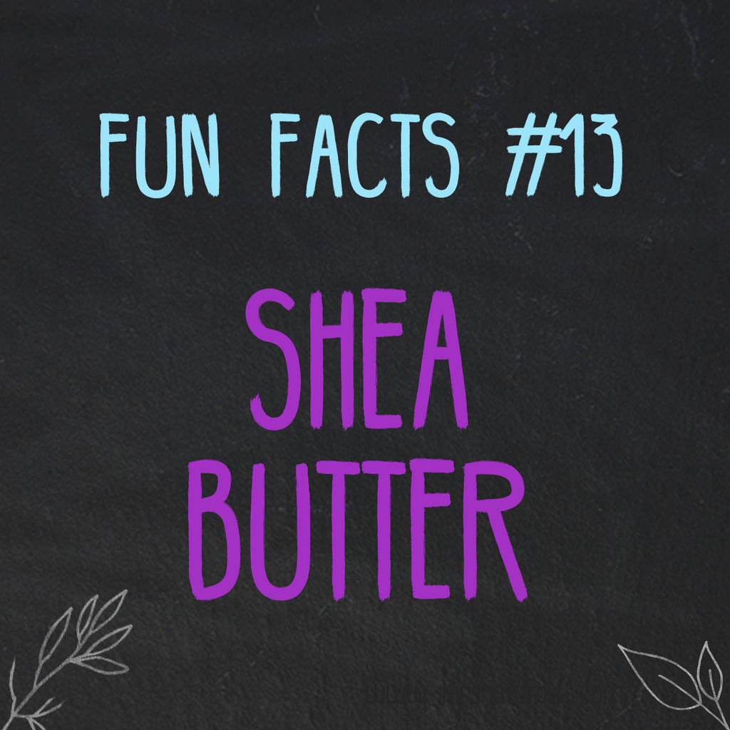 Shea Butter Fun Facts