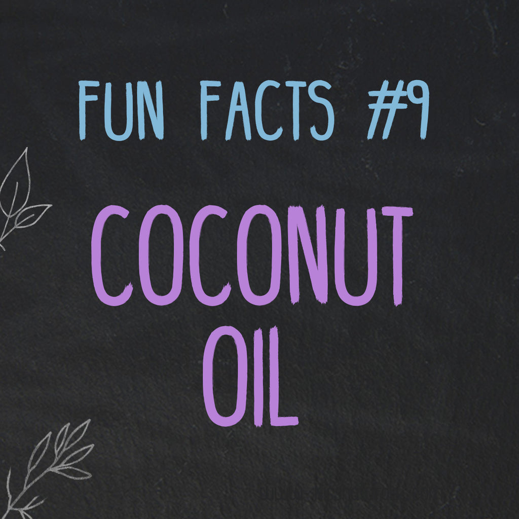 Coconut Oil Fun Facts