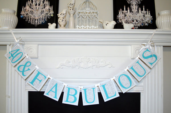 40 And FABULOUS Birthday Banner 40th Robin Egg Blue Gray