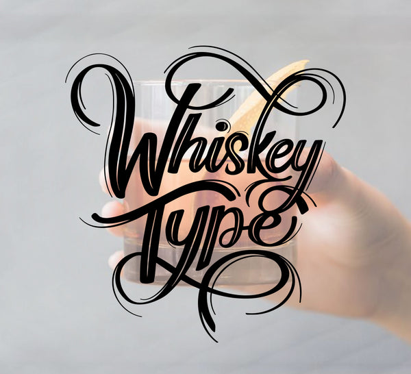 Whiskey Type