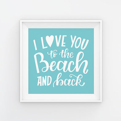 Love You to the Beach and Back Blue Square