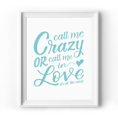 Call Me Crazy Aqua Art Print