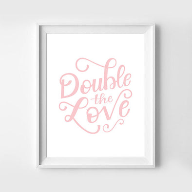 Double the Love Pink Print 8x10