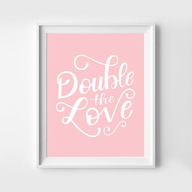 Double The Love Hand lettered Pink Baby Nursery Twins Art Print 8x10