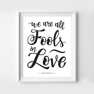 We Are All Fools In Love Pride and Prejudice Hand Lettered Art Print