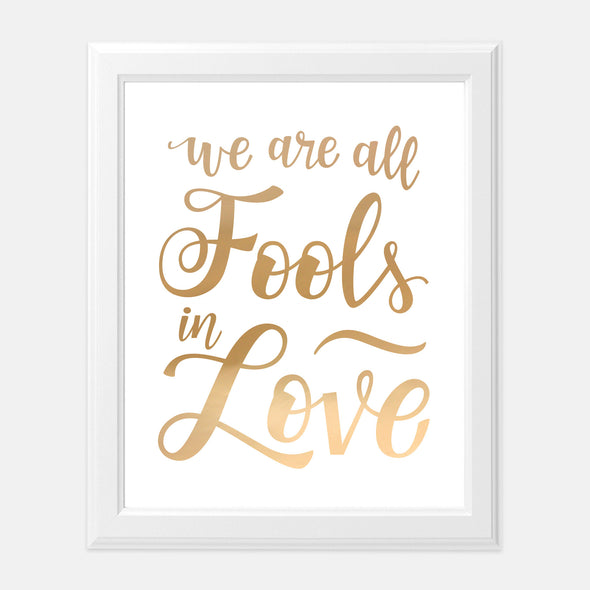 We Are All Fools in Love Gold Foil Art Print