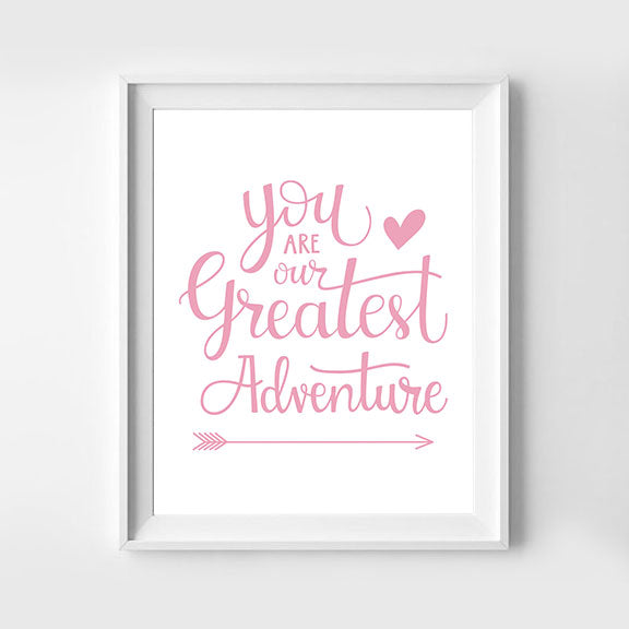 You Are Our Greatest Adventure Hand Lettered Art Print Pink
