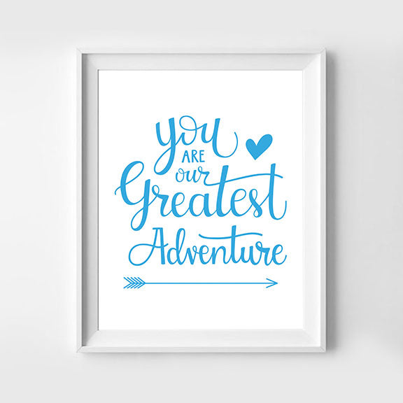 You Are Our Greatest Adventure Hand Lettered Art Print Blue