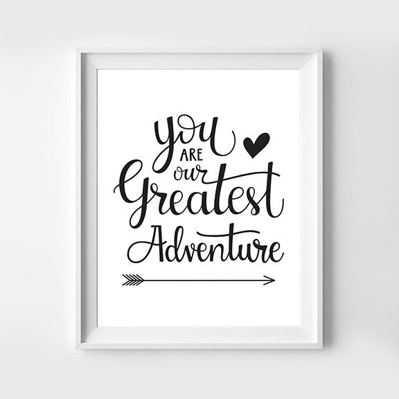 You Are Our Greatest Adventure Hand Lettered Art Print