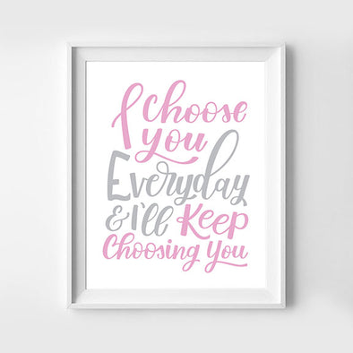 I Choose You Everyday & I'll Keep Choosing You Hand Lettered Art Print