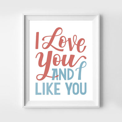 I Love You And I Like You Red and Blue Hand Lettered Art Print