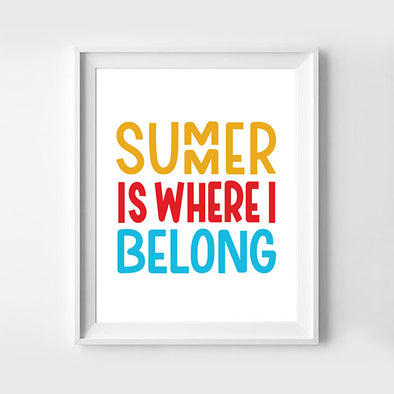 Summer Is Where I Belong Hand Lettered Art Print
