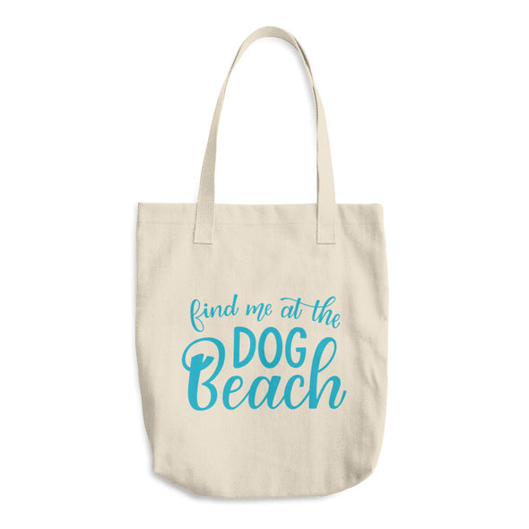 Find Me At The Dog Beach Tote Bag