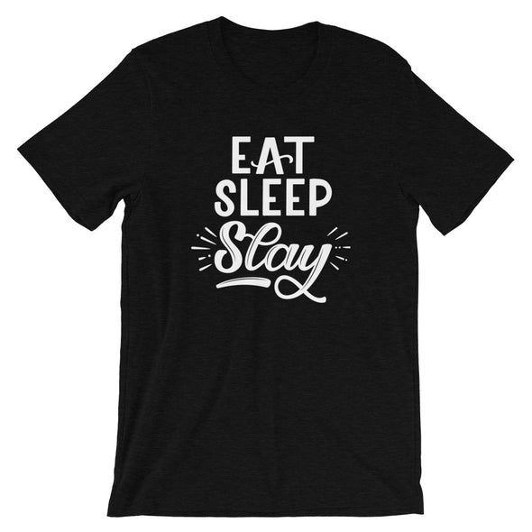 Eat Sleep Slay T-Shirt