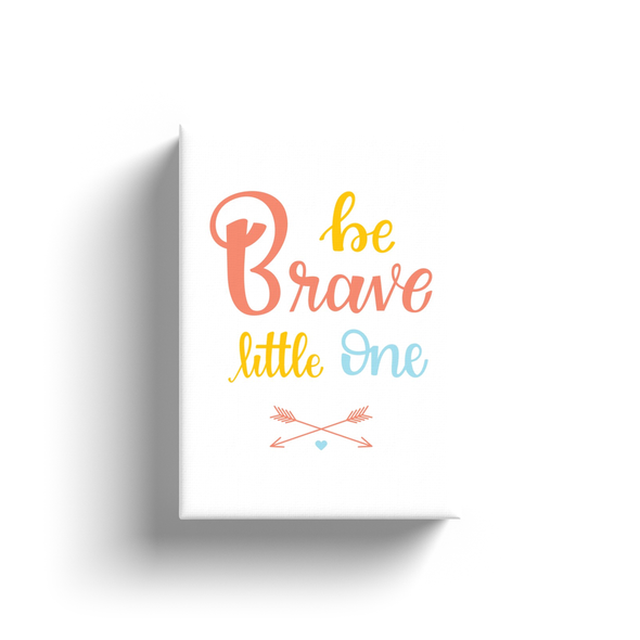 Be Brave Little One Colorful Canvas