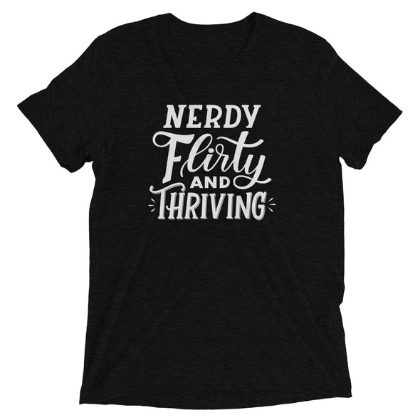 Nerdy, Flirty and Thriving T-Shirt
