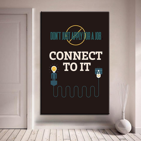 Image of New Day Stock Canvas Paintings Medium / Black / No Frame Don't Just Apply For A Job, Connect To It