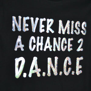 Dancediva T-shirt NEVER MISS A CHANCE TO D.A.N.C.E