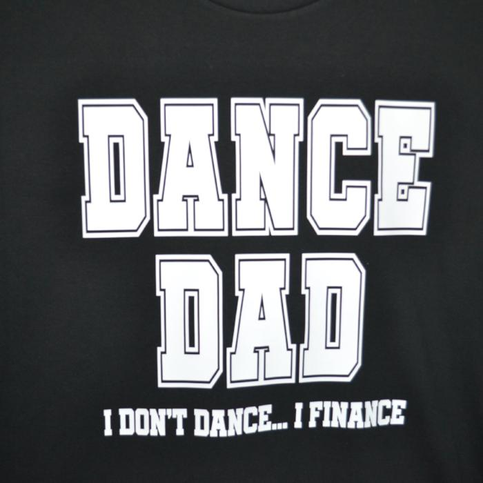 Dancedad T-shirt Dance Dad I don't dance I finance