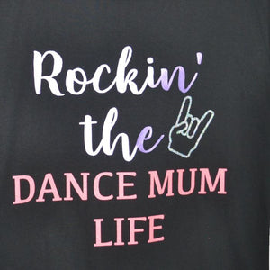 Dancemum T-shirt Rockin the dance mum life