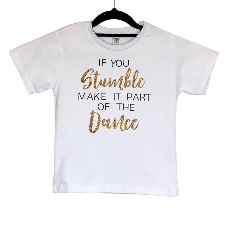 Dancediva T-shirt If You Stumble Make It Part Of The Dance sold by Star Performance Co.