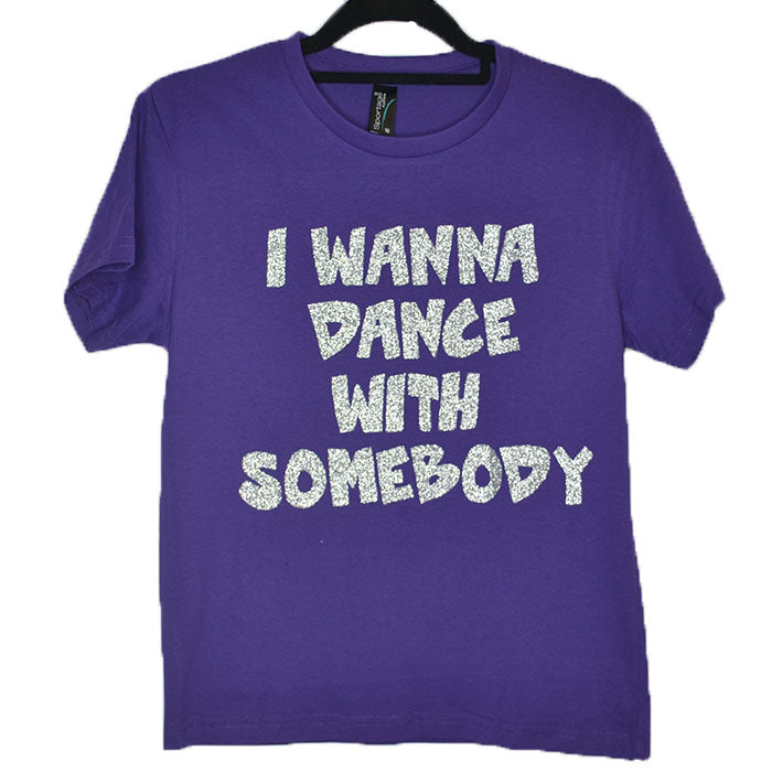 Dancediva T-shirt I wanna dance with somebody