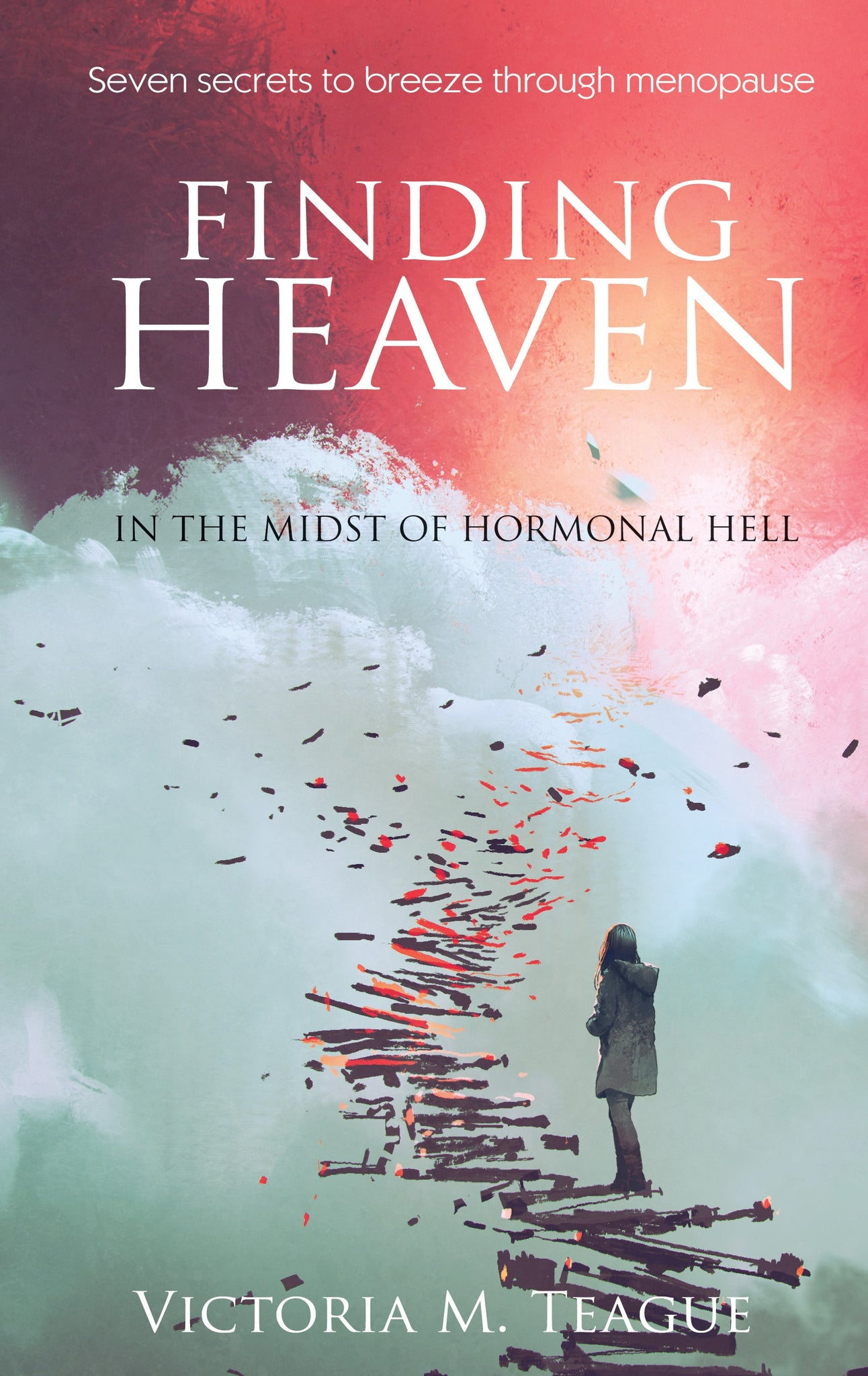 Finding Heaven in the Midst of Hormonal Hell
