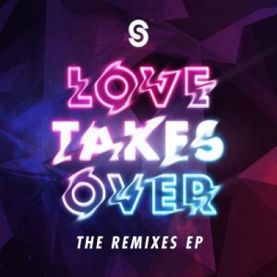 Love Takes Over- The Remixes