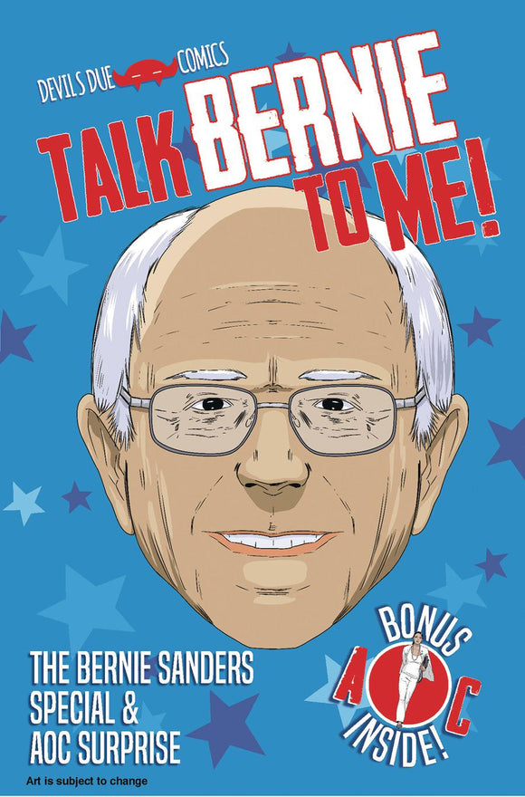 Talk Bernie To Me Bernie Sanders Special & AOC Surprise One Shot #1 A 1st NM