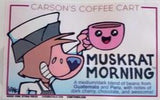 MUSKRAT MORNING from FETCH COFFEE ROASTERS 12oz