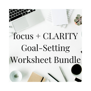 """focus + CLARITY "" Goal Setting Worksheets Bundle [Digital Download]"