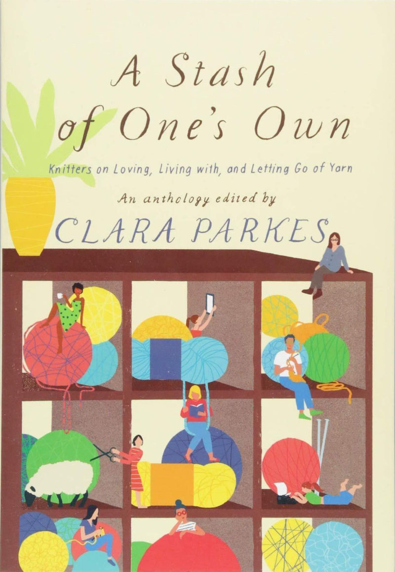 A Stash of One's Own by Clara Parkes Abrams Press Book